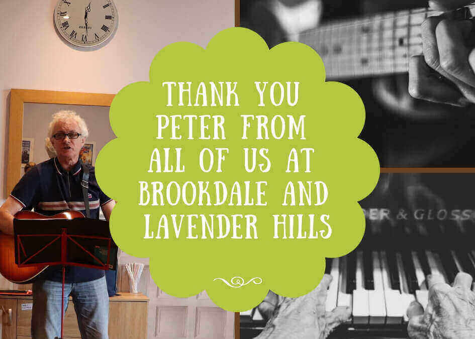 Brookdale care home, Lavender Hills care home Thank Peter